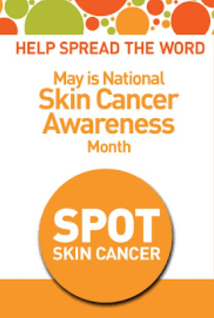 Melanoma – Skin Cancer Detection and Prevention Month